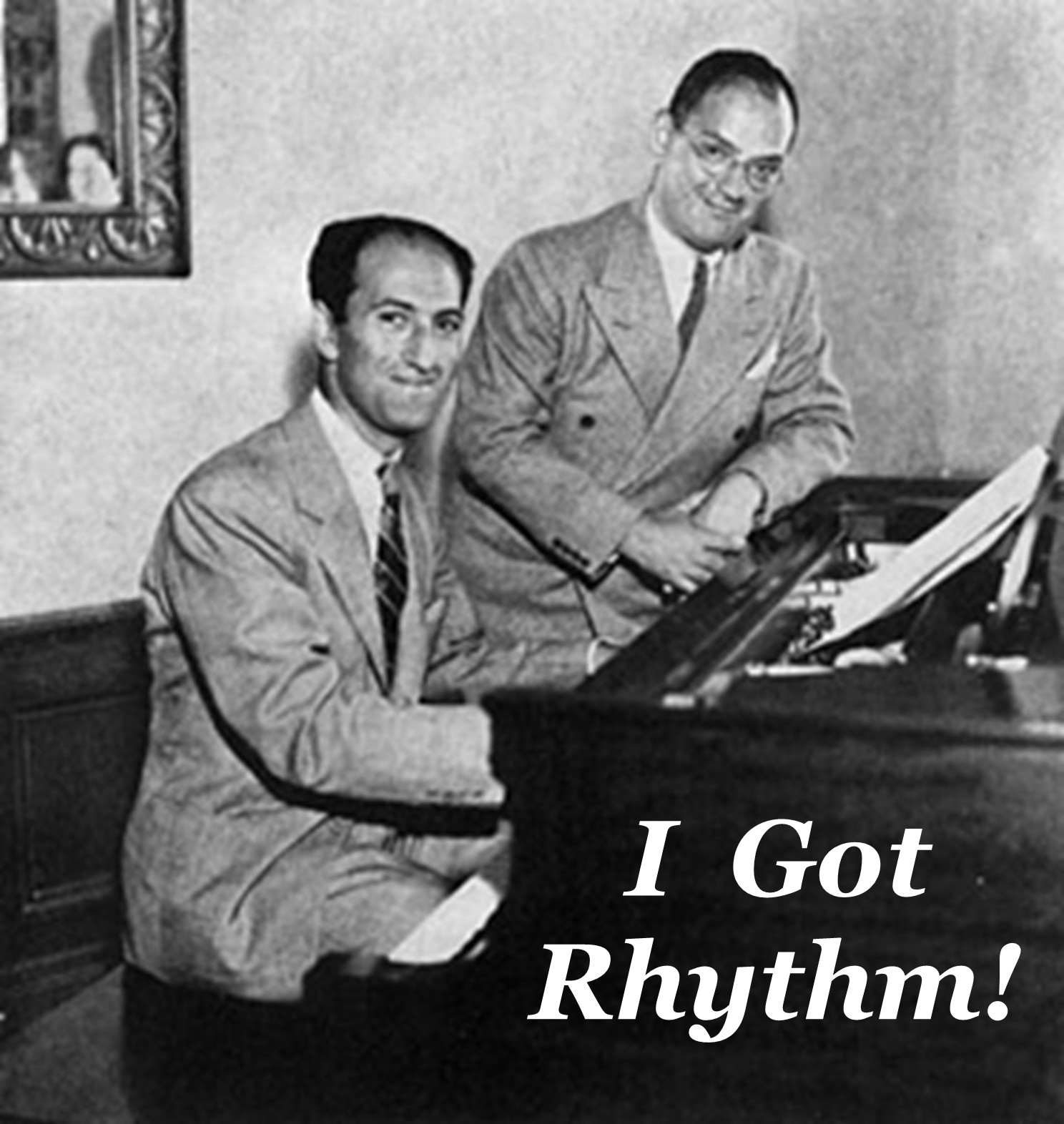 a review of george gershwins i got rhythm I want to use the piano as a stepping stone - george gerswhin  a song without music is a lot like h2 without the o — ira gershwin george gershwin wrote most of his vocal and theatrical works, including more than a dozen broadway shows and several films in collaboration with his elder brother, lyricist ira gershwin.